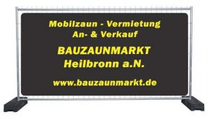 Bauzaun Verleih & Mobilzaun Vermietung Heilbronn