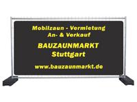 Bauzäune Verkauf & Vermietung Stuttgart